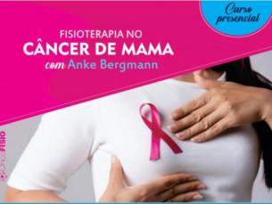 CURSO DE FISIOTERAPIA NO CÂNCER DE MAMA - TEÓRICO E PRÁTICO - TURMA 6