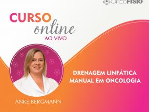 Curso Online ao vivo: Drenagem linfática manual em Oncologia