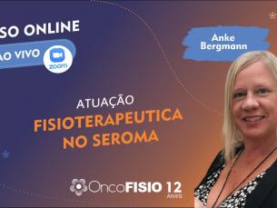 Curso Online ao vivo: Atuação fisioterapêutica no seroma baseado em evidência