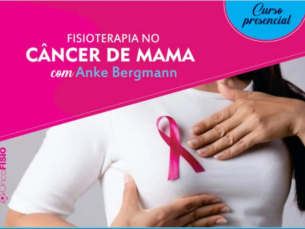 Curso de Fisioterapia no Câncer de Mama - Teórico e Prático - Turma 7